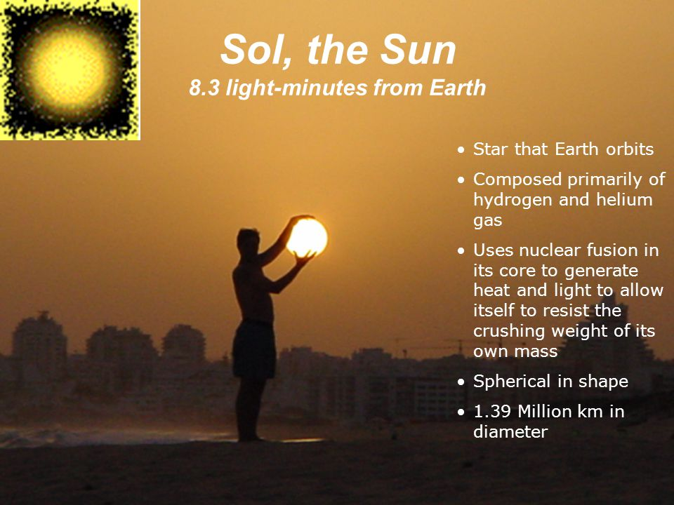 Sol, the Sun 8.3 light-minutes from Earth