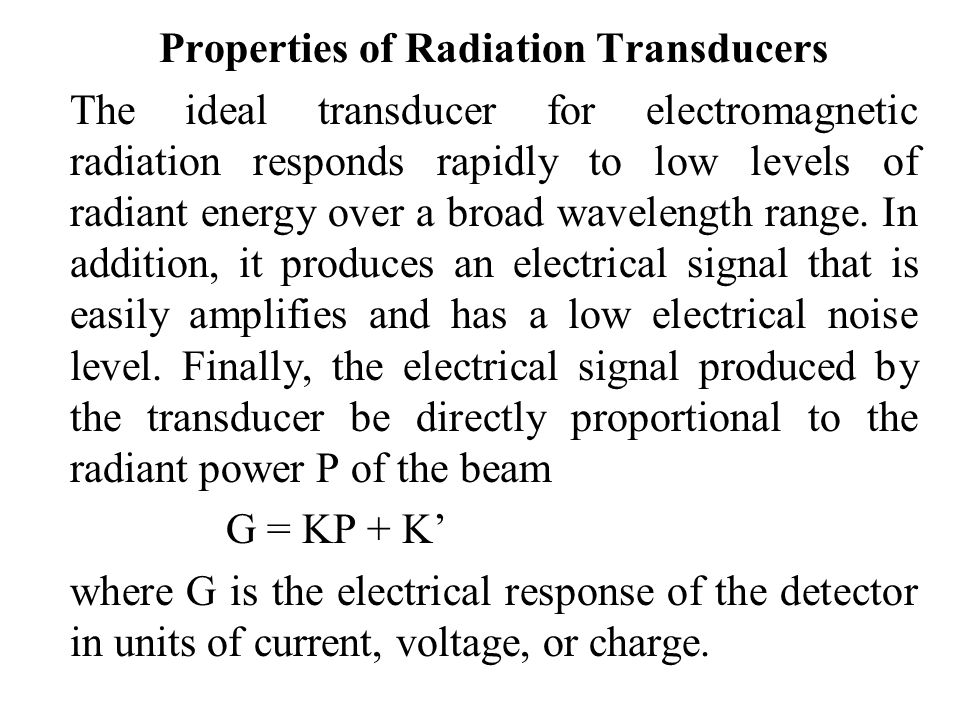 Properties of Radiation Transducers