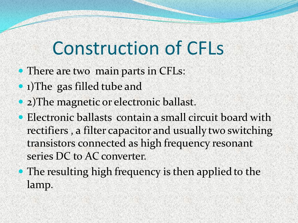 Construction of CFLs There are two main parts in CFLs: