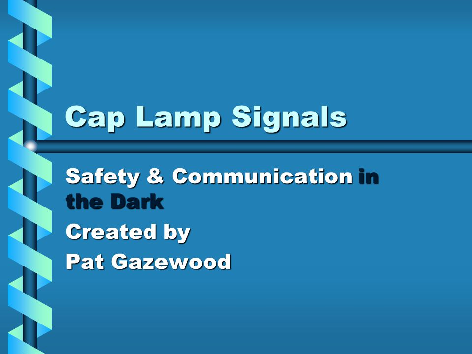 Safety & Communication in the Dark Created by Pat Gazewood
