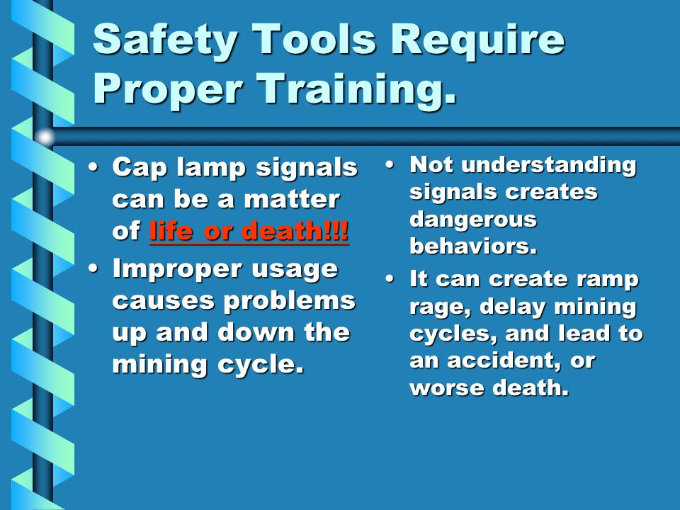 Safety Tools Require Proper Training.
