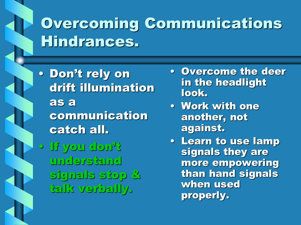 Overcoming Communications Hindrances.