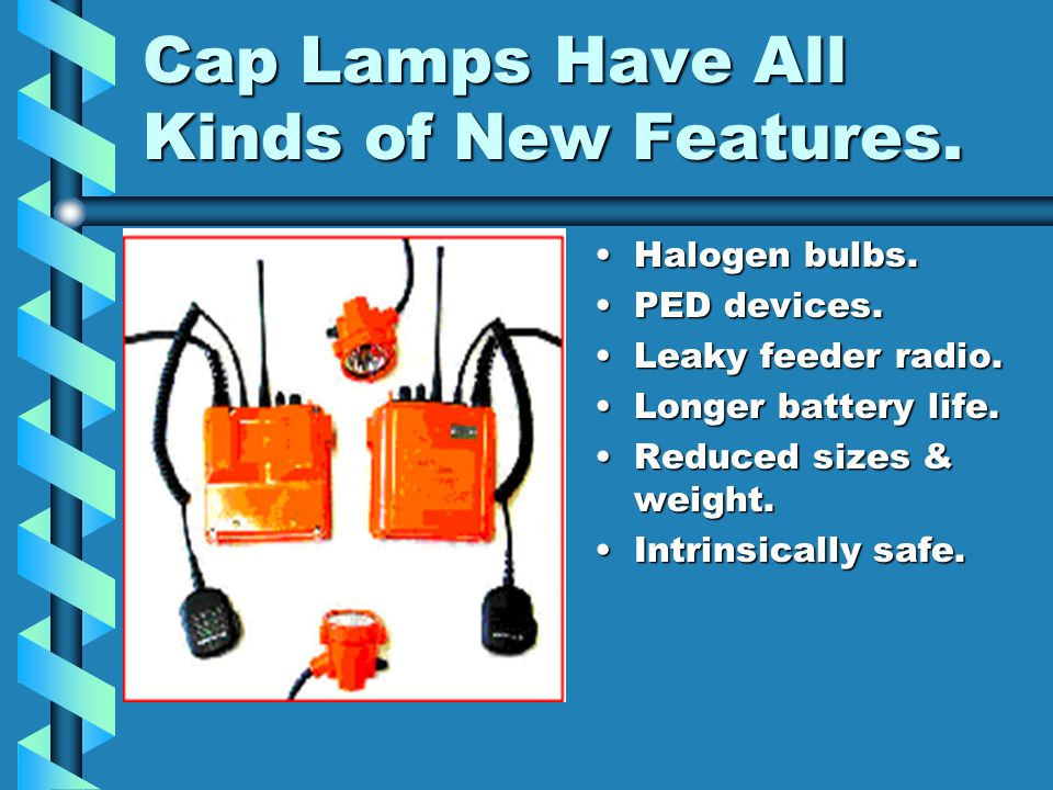 Cap Lamps Have All Kinds of New Features.