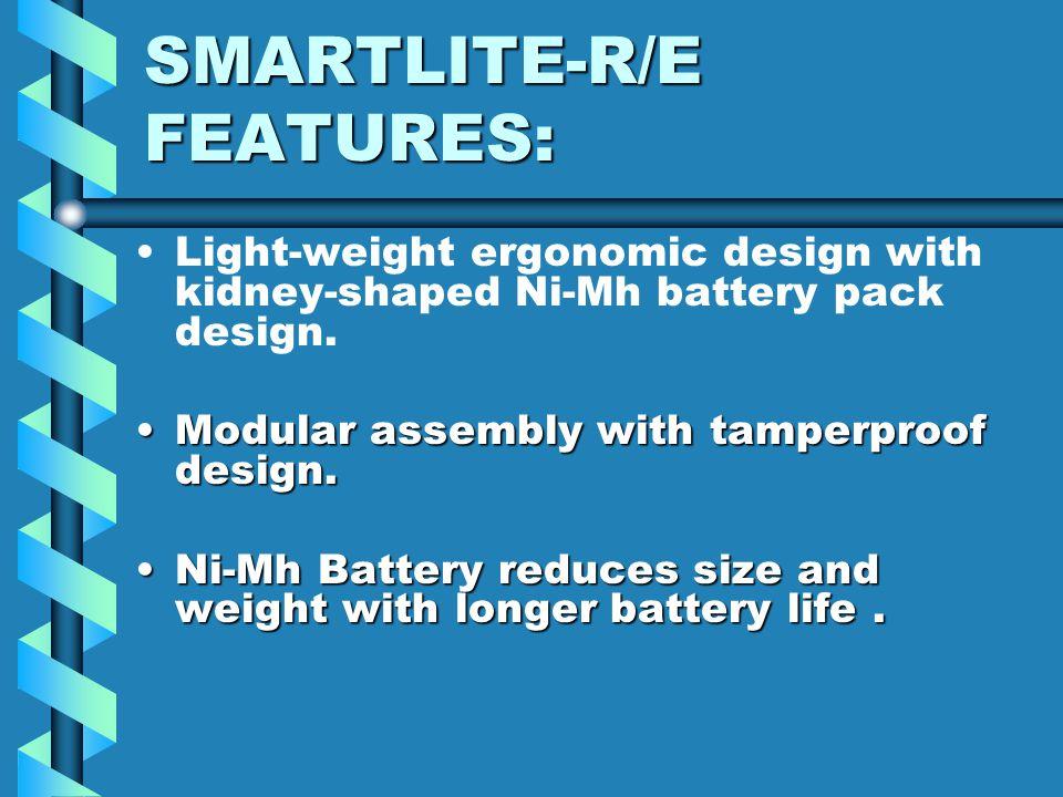 SMARTLITE-R/E FEATURES: