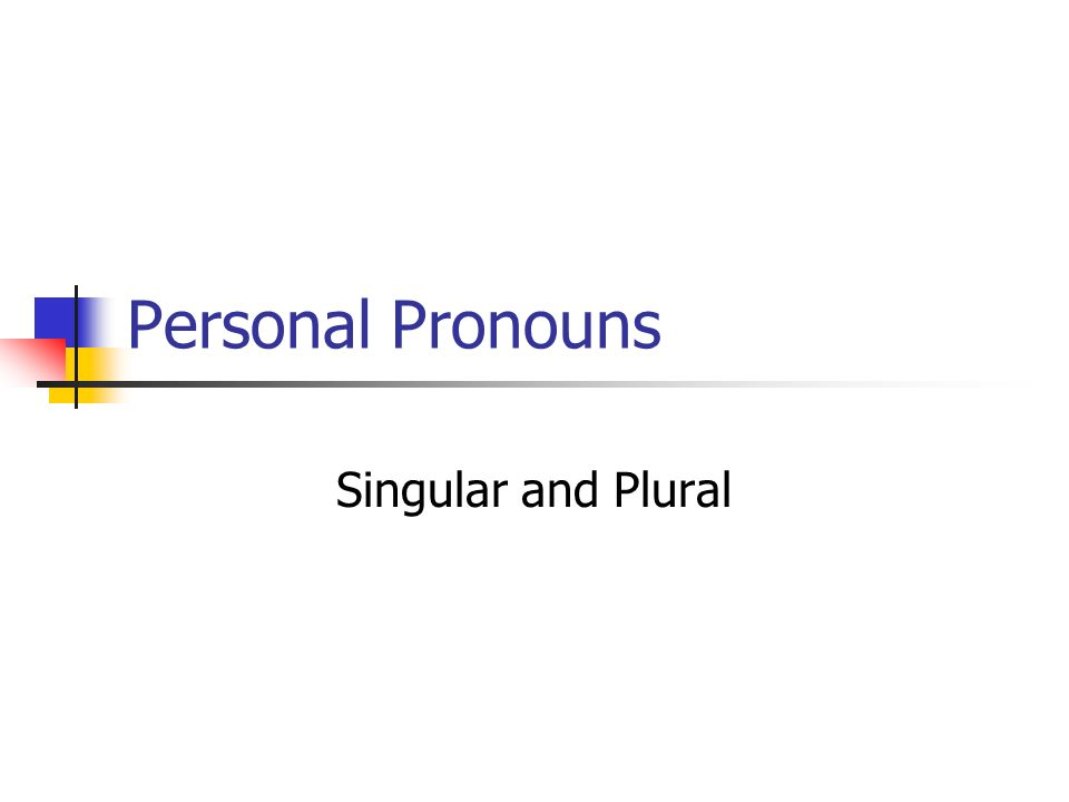 Personal Pronouns Singular and Plural