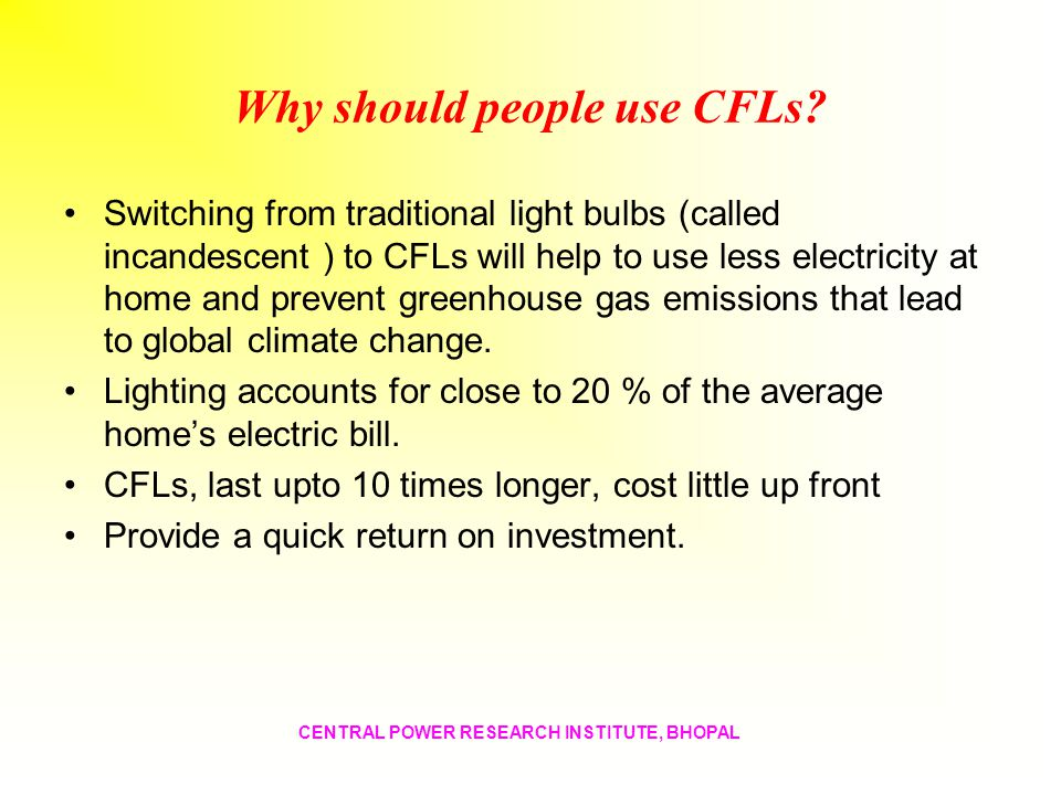 Why should people use CFLs
