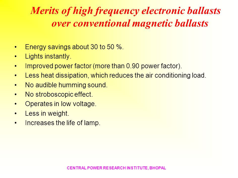 Merits of high frequency electronic ballasts over conventional magnetic ballasts