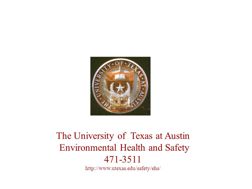 The University of Texas at Austin Environmental Health and Safety