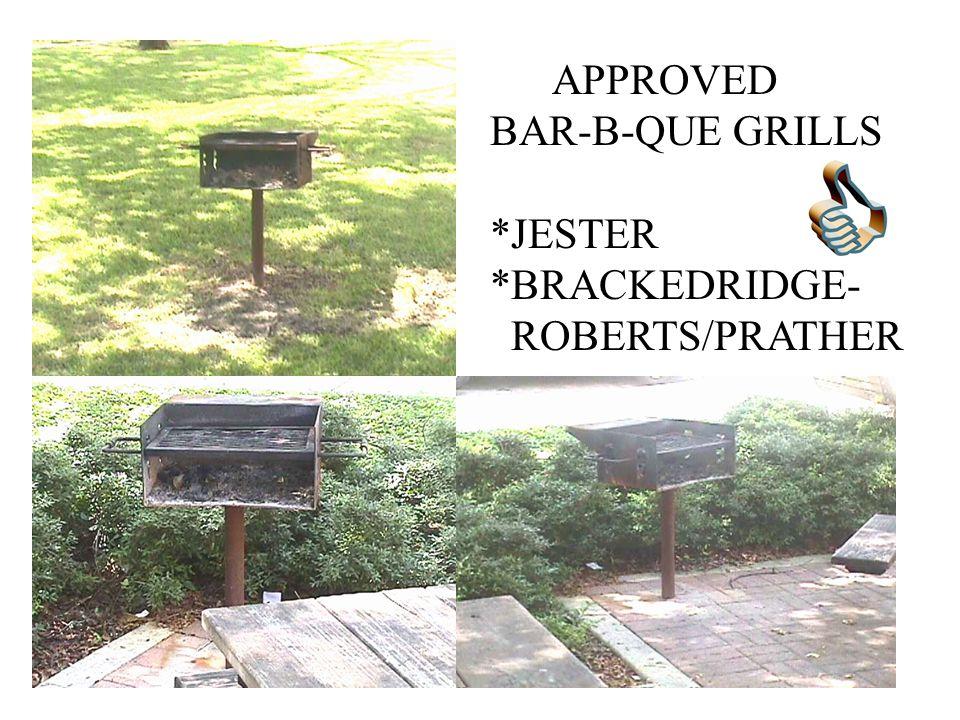 APPROVED BAR-B-QUE GRILLS *JESTER *BRACKEDRIDGE- ROBERTS/PRATHER