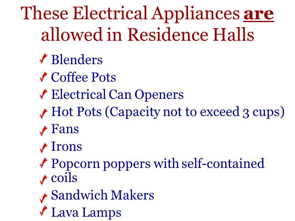 These Electrical Appliances are allowed in Residence Halls