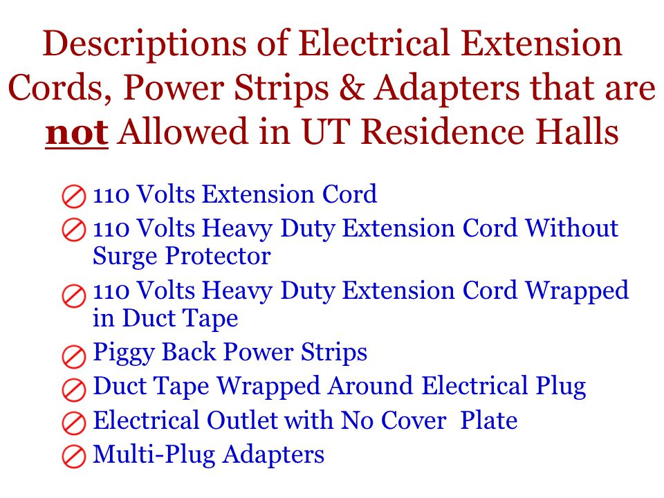 Descriptions of Electrical Extension Cords, Power Strips & Adapters that are not Allowed in UT Residence Halls