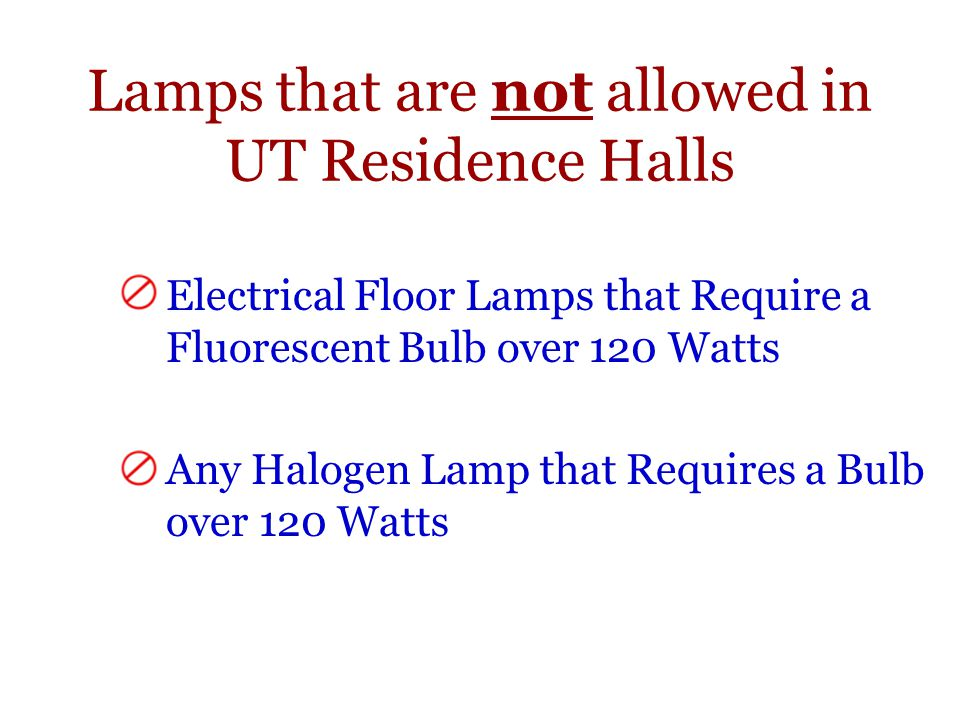 Lamps that are not allowed in UT Residence Halls