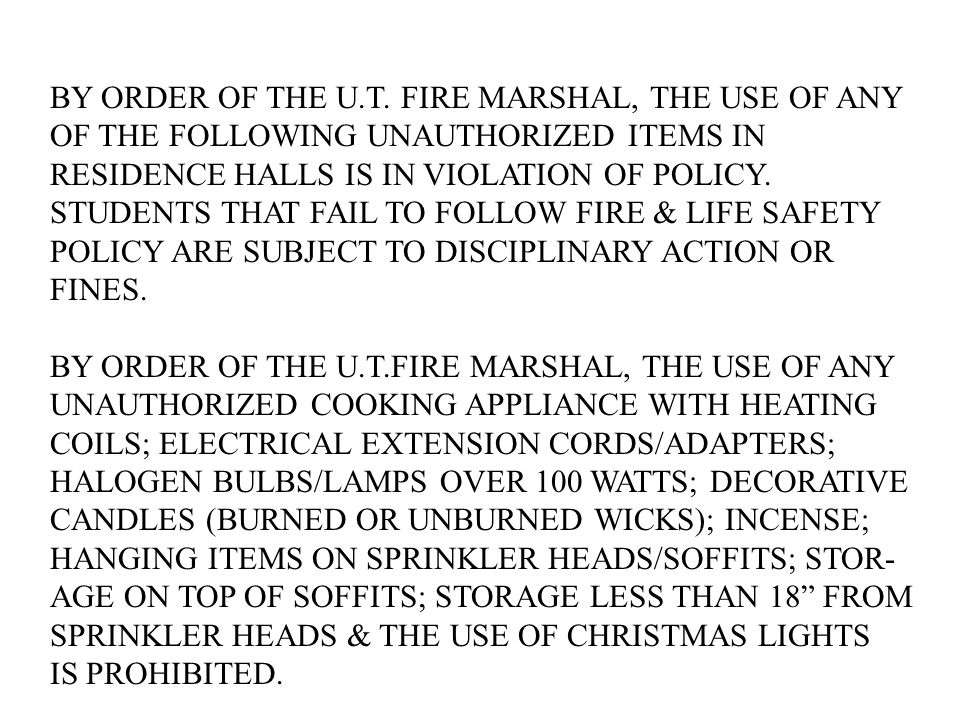 BY ORDER OF THE U.T. FIRE MARSHAL, THE USE OF ANY
