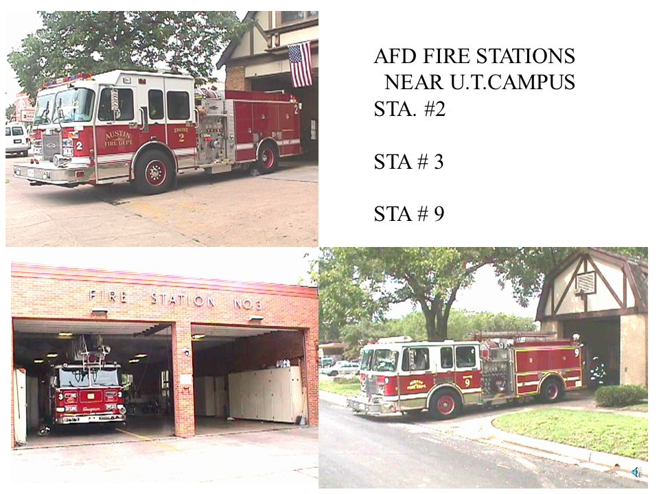 AFD FIRE STATIONS NEAR U.T.CAMPUS STA. #2 STA # 3 STA # 9