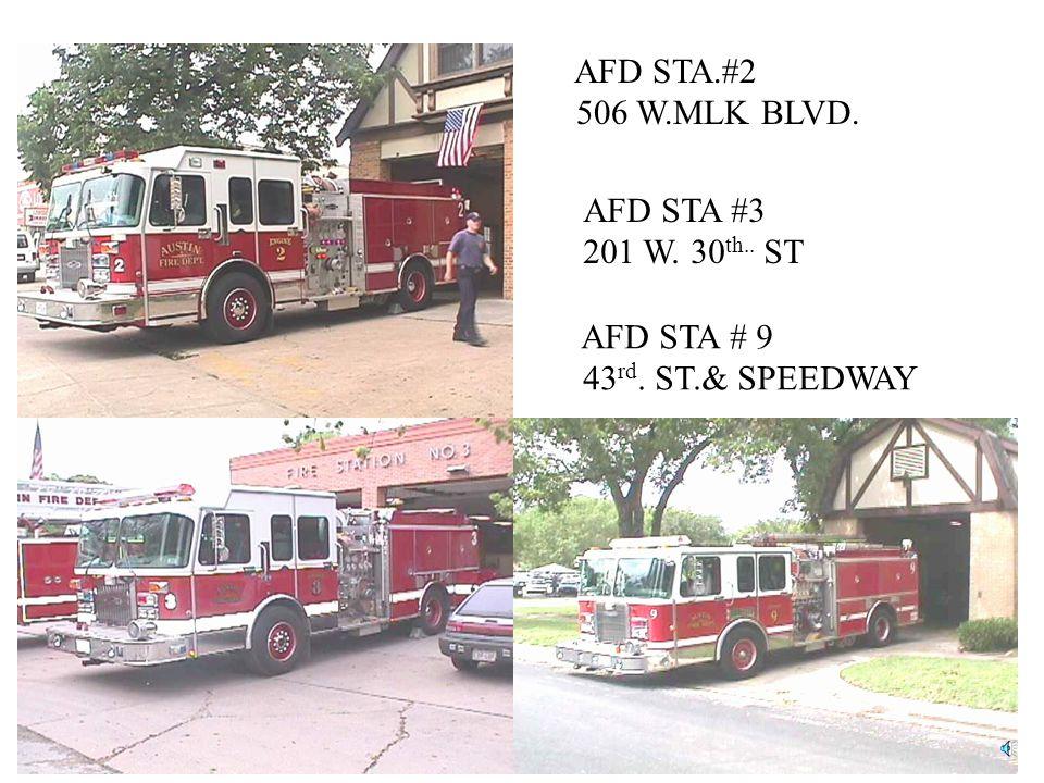 AFD STA.#2 506 W.MLK BLVD. AFD STA #3 201 W. 30th.. ST AFD STA # 9 43rd. ST.& SPEEDWAY