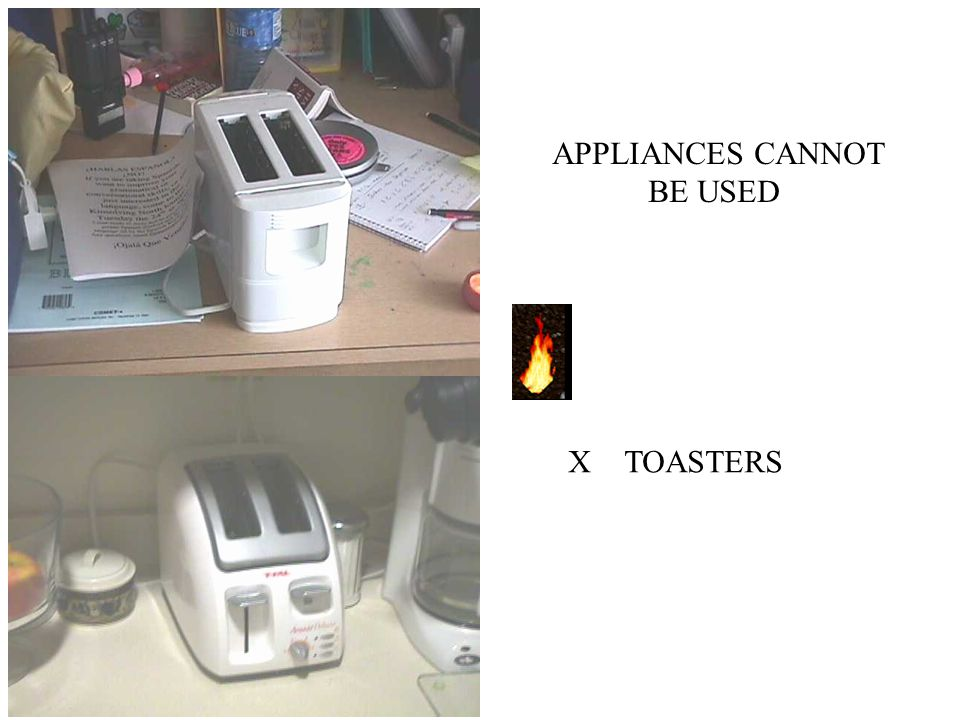 APPLIANCES CANNOT BE USED X TOASTERS