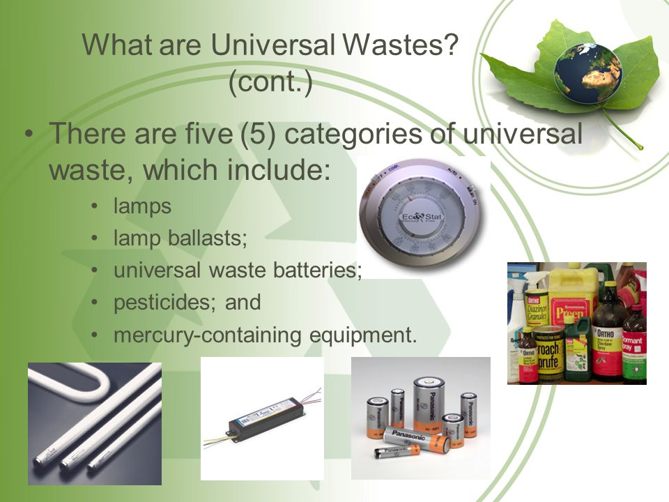 What are Universal Wastes (cont.)