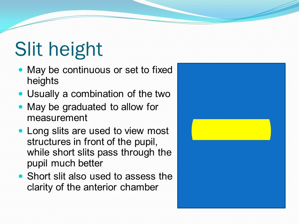 Slit height May be continuous or set to fixed heights