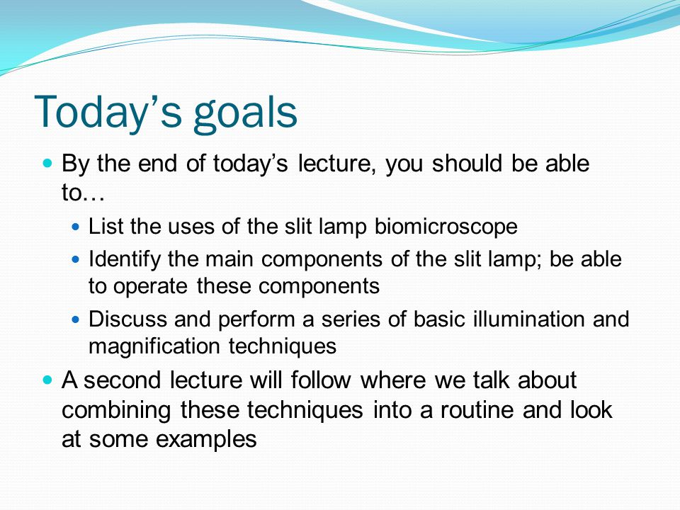 Today's goals By the end of today's lecture, you should be able to…