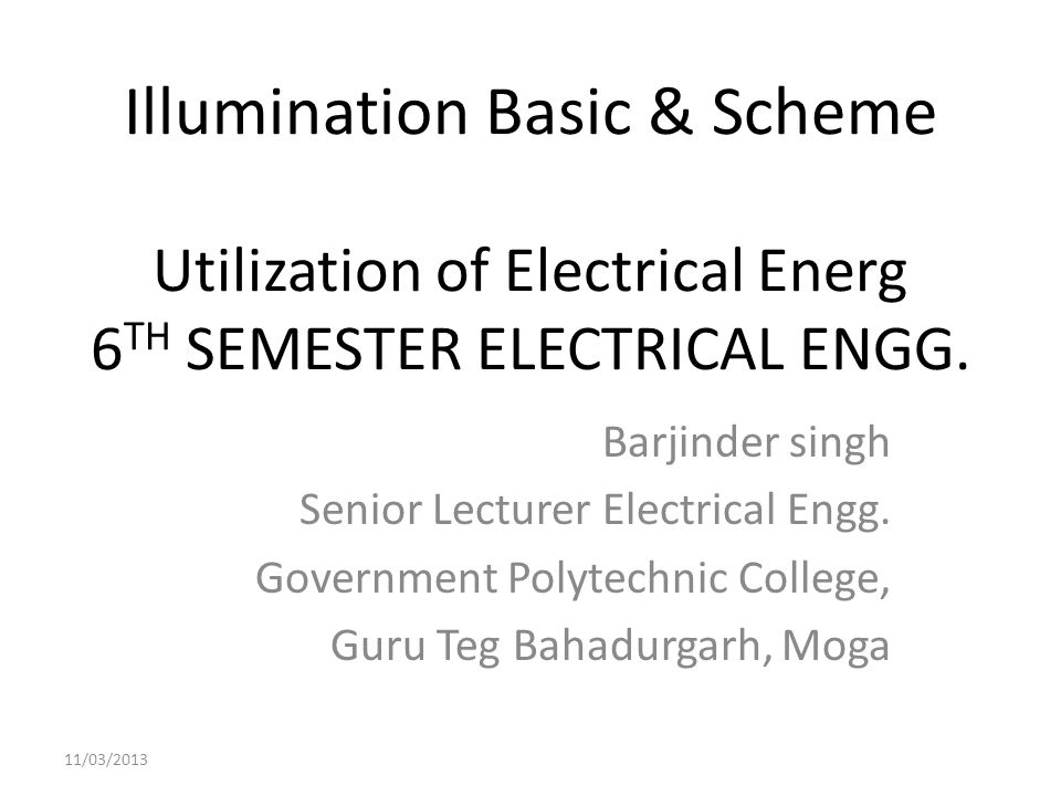 Illumination Basic & Scheme Utilization of Electrical Energ 6TH SEMESTER ELECTRICAL ENGG.