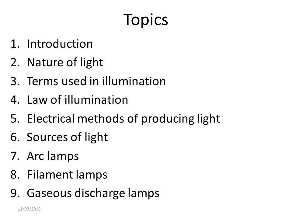 Topics Introduction Nature of light Terms used in illumination