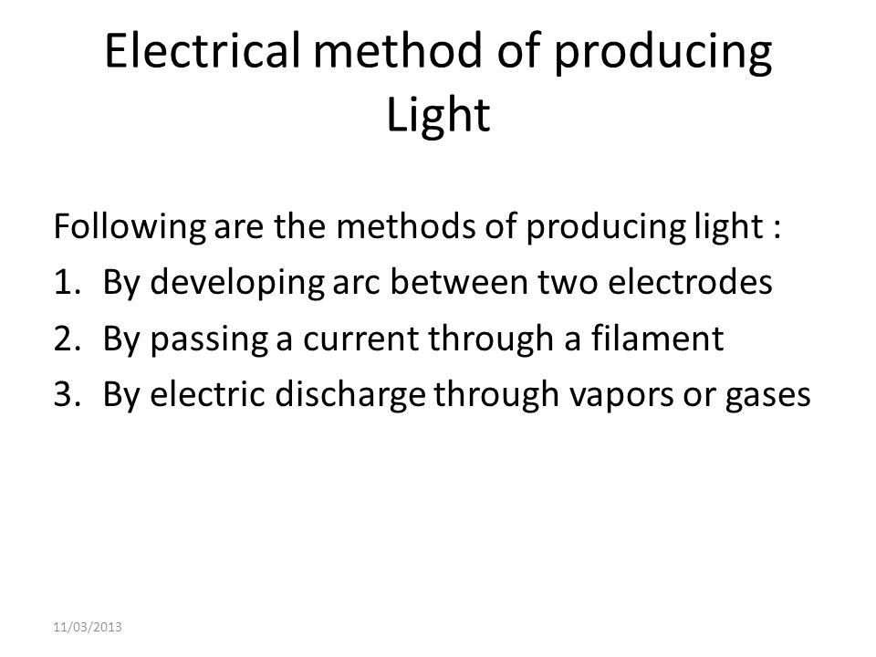 Electrical method of producing Light