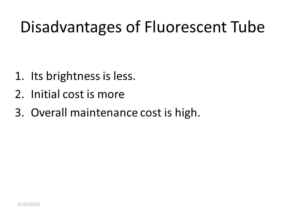 Disadvantages of Fluorescent Tube