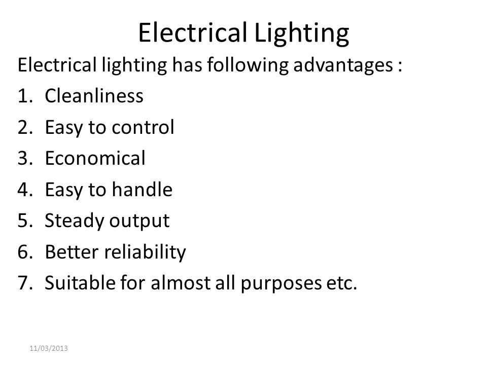 Electrical Lighting Electrical lighting has following advantages :