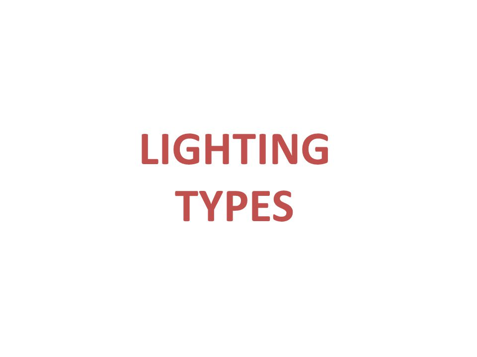 LIGHTING TYPES