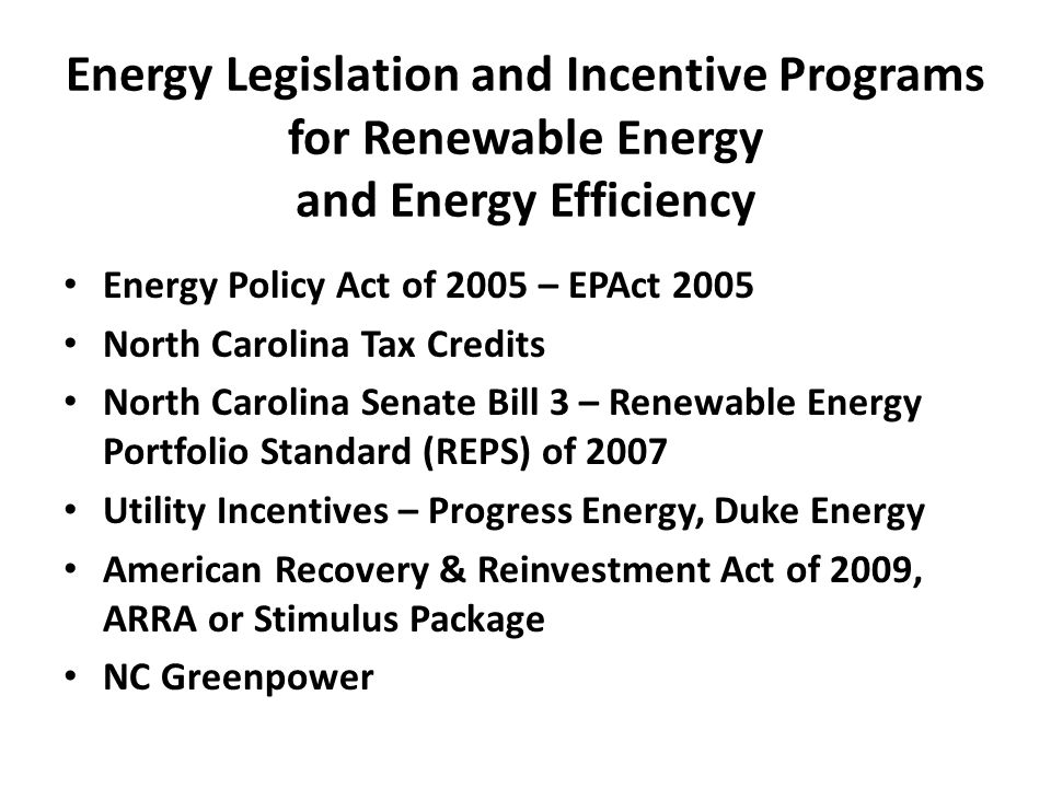 Energy Legislation and Incentive Programs for Renewable Energy and Energy Efficiency