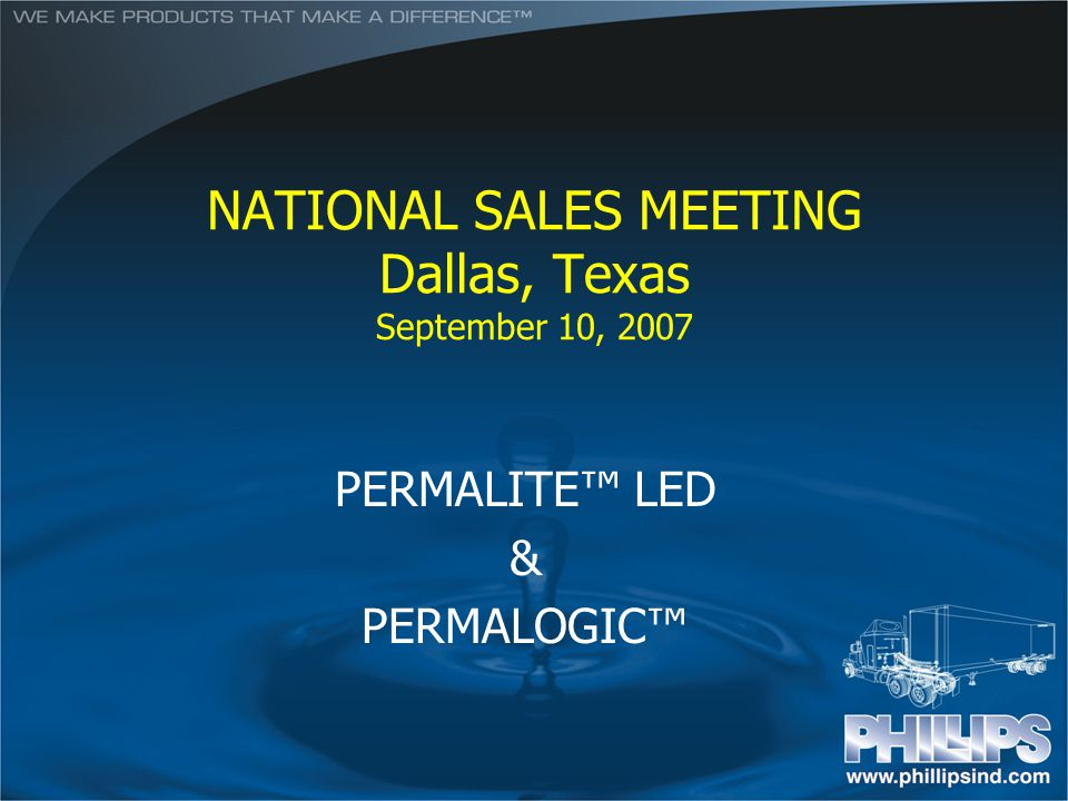 NATIONAL SALES MEETING Dallas, Texas September 10, 2007