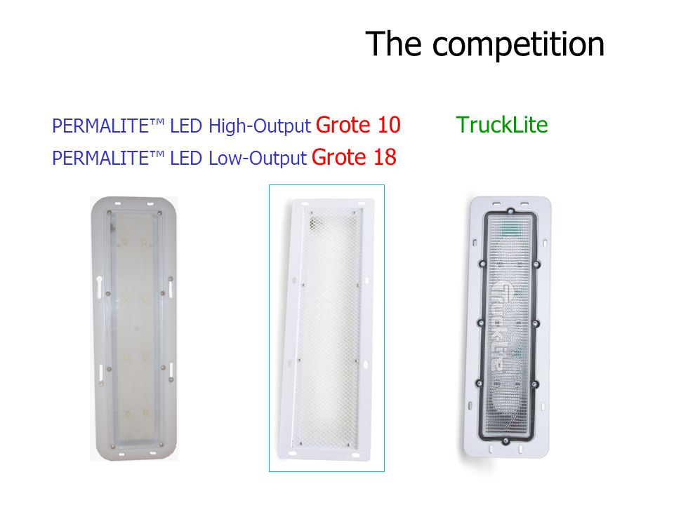 The competition PERMALITE™ LED High-Output Grote 10 TruckLite