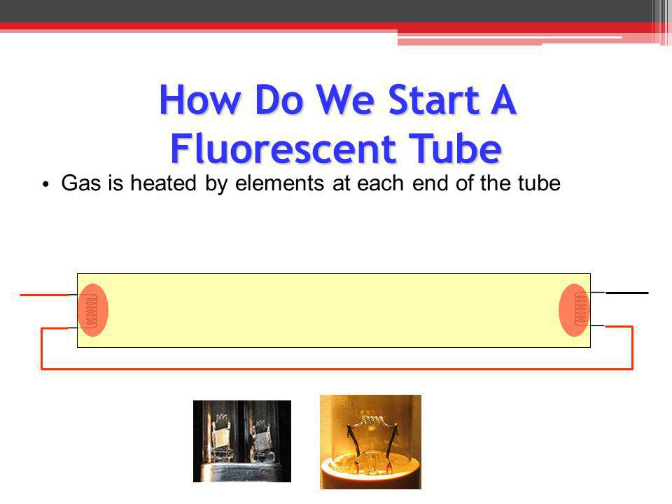 How Do We Start A Fluorescent Tube