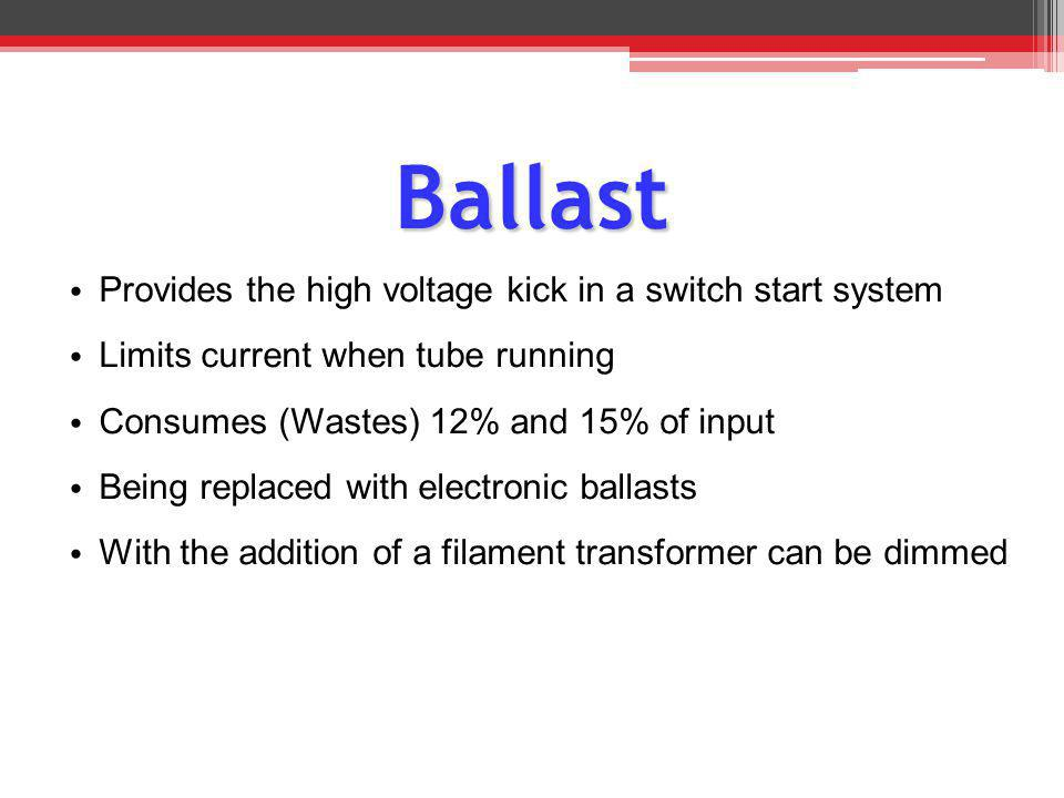 Ballast Provides the high voltage kick in a switch start system