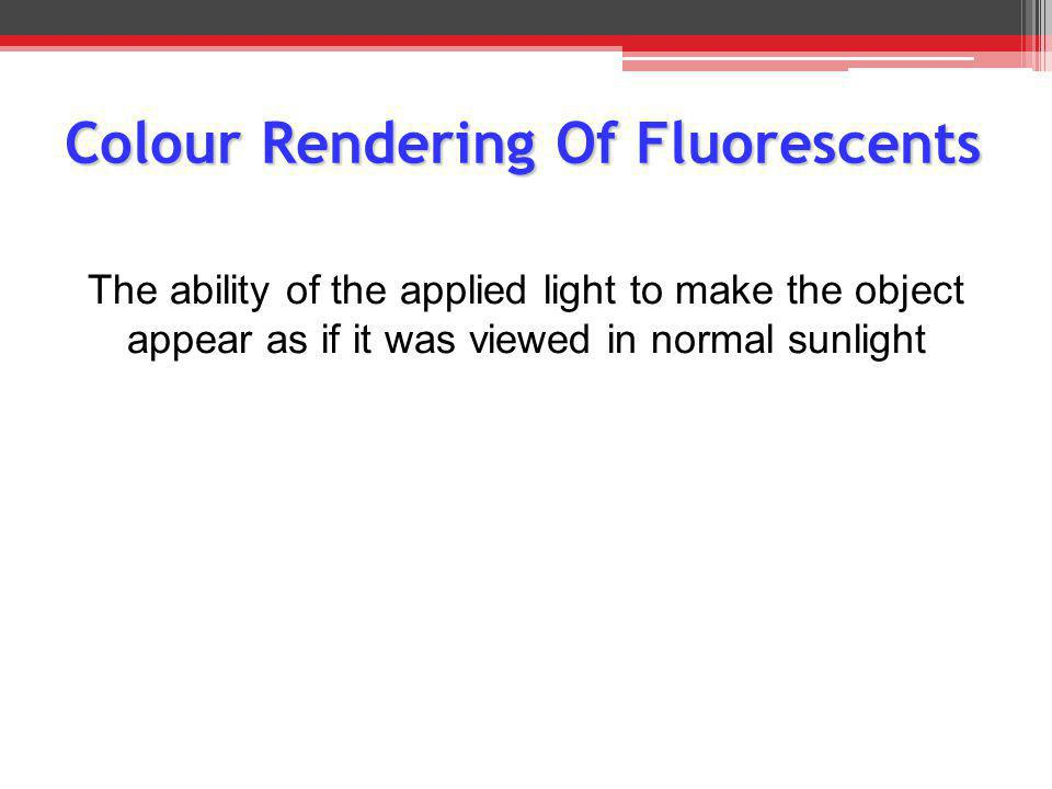 Colour Rendering Of Fluorescents