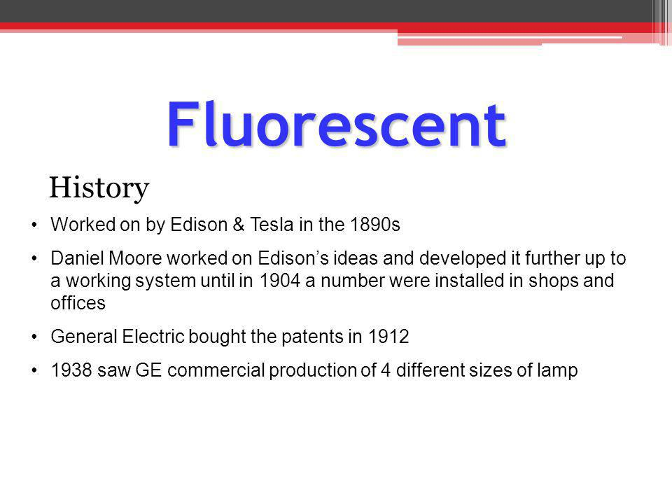 Fluorescent History Worked on by Edison & Tesla in the 1890s
