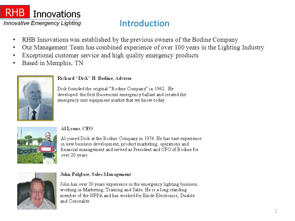 Introduction RHB Innovations was established by the previous owners of the Bodine Company.