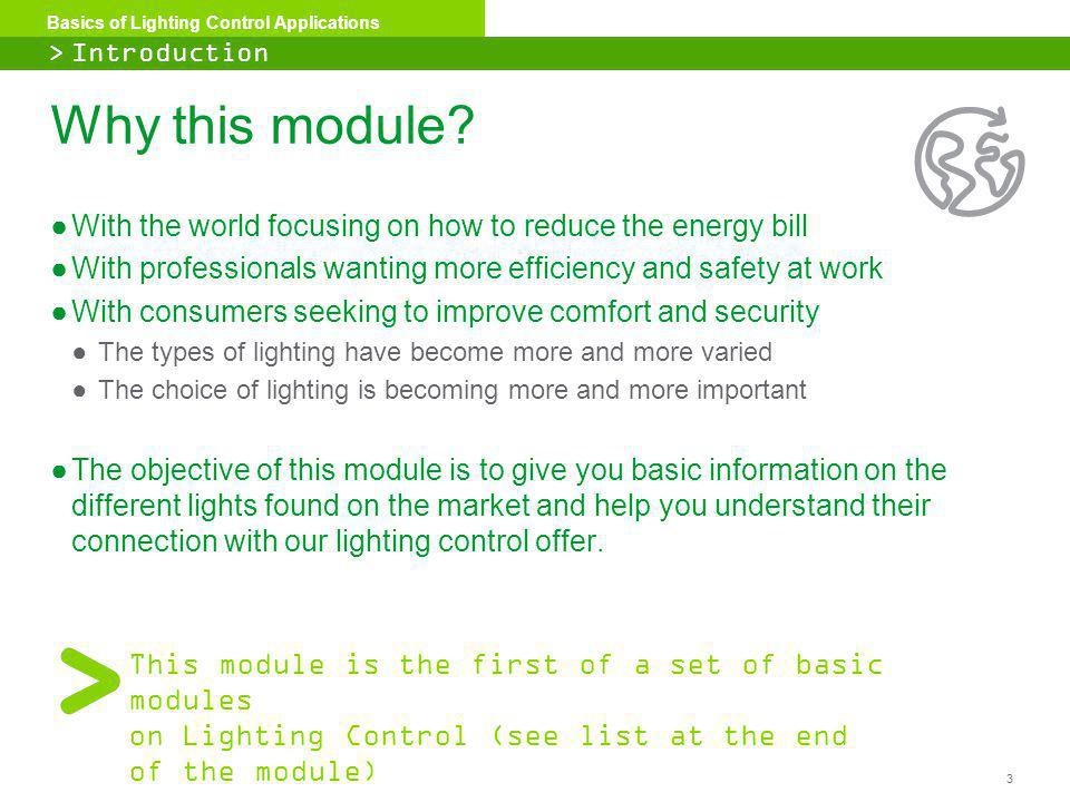 > Introduction Why this module With the world focusing on how to reduce the energy bill.