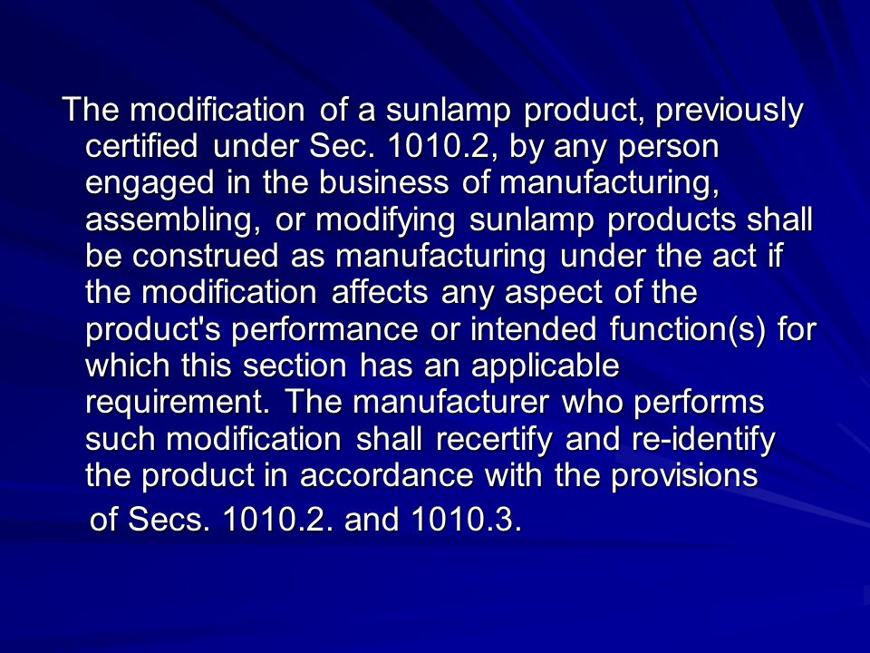 The modification of a sunlamp product, previously certified under Sec