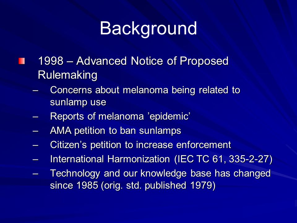 Background 1998 – Advanced Notice of Proposed Rulemaking