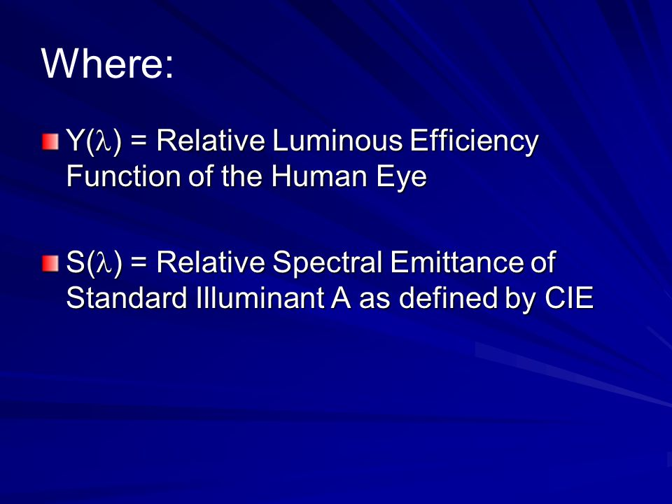 Where: Y(l) = Relative Luminous Efficiency Function of the Human Eye
