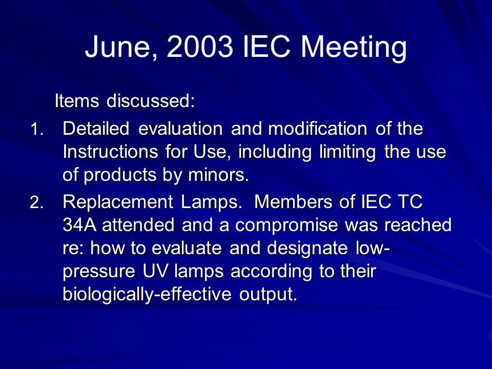 June, 2003 IEC Meeting Items discussed: