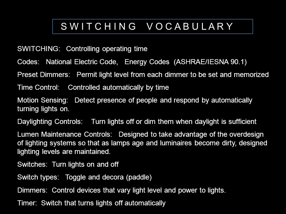 S W I T C H I N G V O C A B U L A R Y SWITCHING: Controlling operating time.
