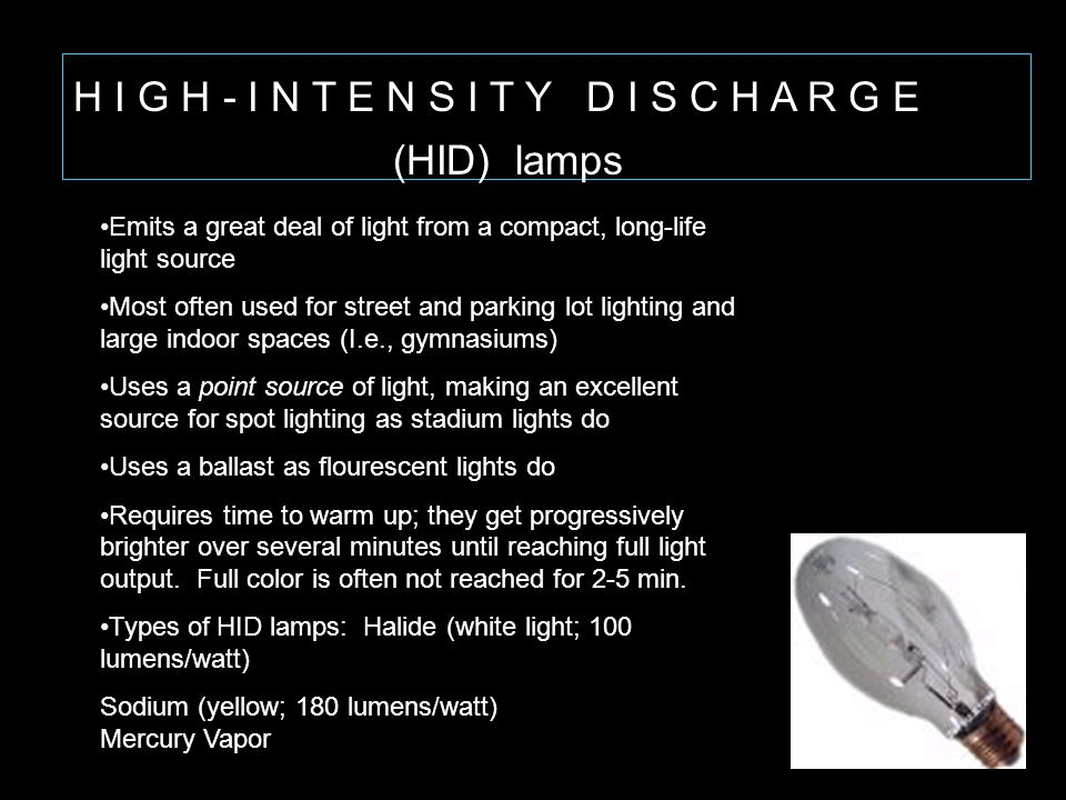 H I G H - I N T E N S I T Y D I S C H A R G E (HID) lamps
