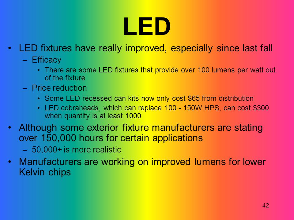 LED LED fixtures have really improved, especially since last fall