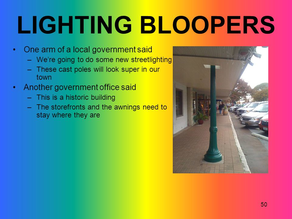 LIGHTING BLOOPERS One arm of a local government said