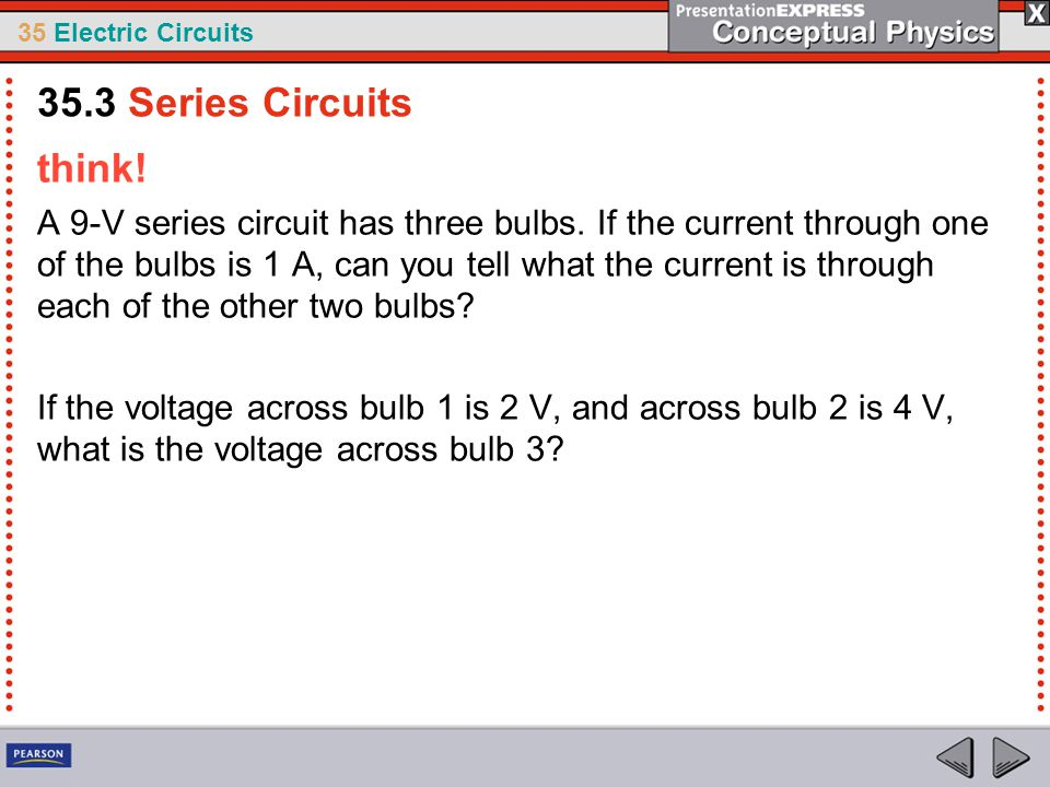 35.3 Series Circuits think!