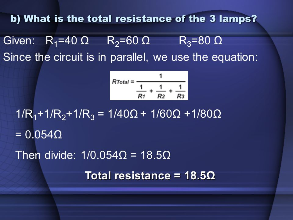 b) What is the total resistance of the 3 lamps