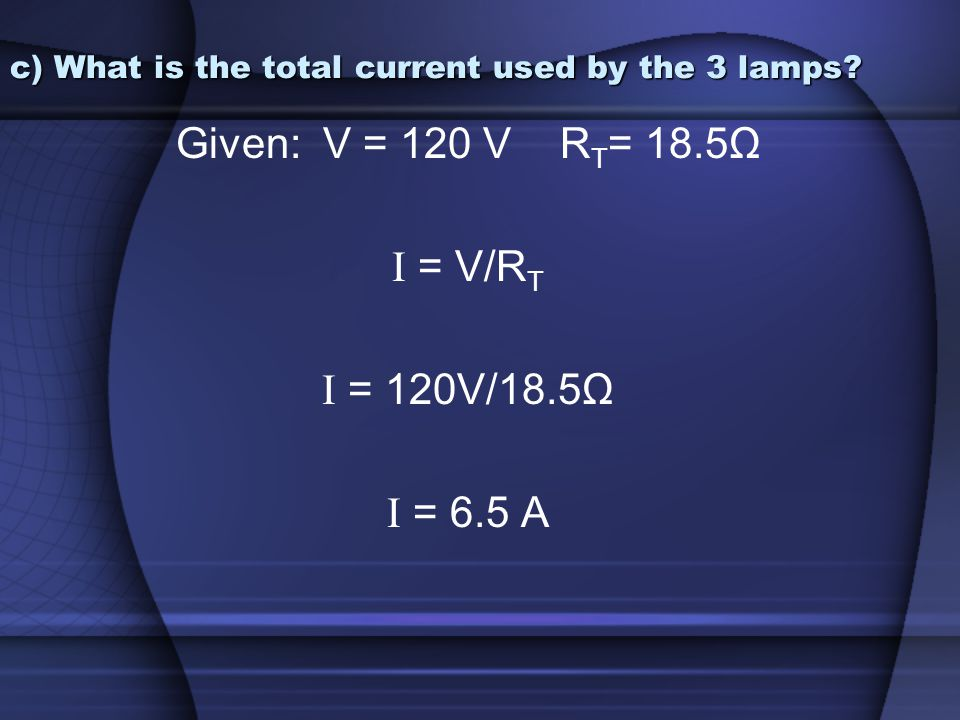 c) What is the total current used by the 3 lamps