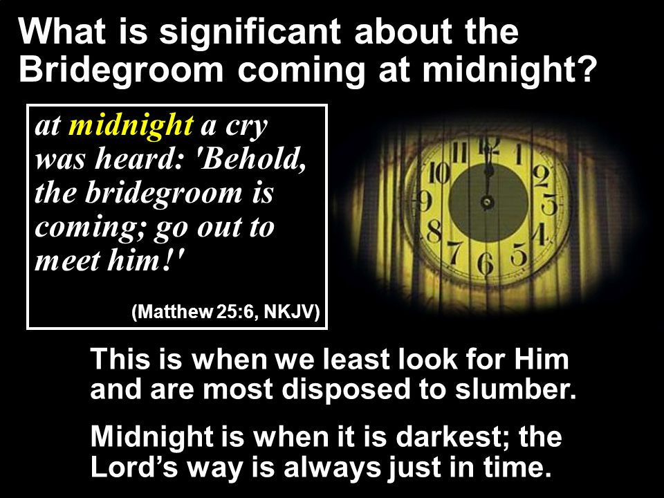 What is significant about the Bridegroom coming at midnight
